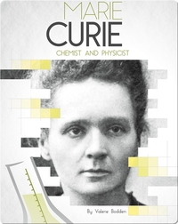 Marie Curie: Chemist and Physicist