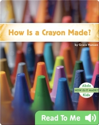 How Is a Crayon Made?