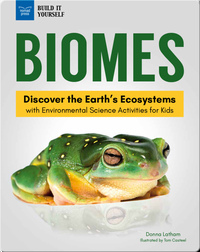 Biomes: Discover The Earth's Ecosystems