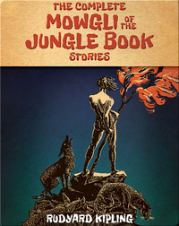 The Complete Mowgli of the Jungle Book Stories