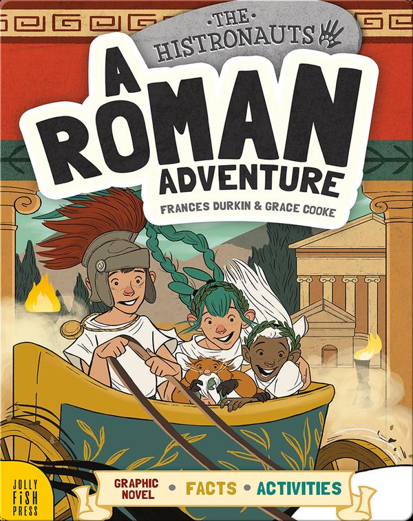 The Histronauts: A Roman Adventure