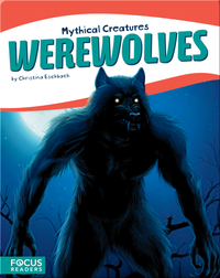 Mythical Creatures: Werewolves