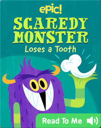 Scaredy Monster Loses a Tooth