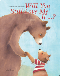 Will You Still Love Me, If . . . ?