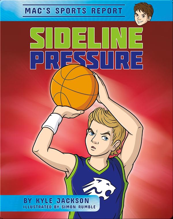 Mac's Sport Report #2: Sideline Pressure