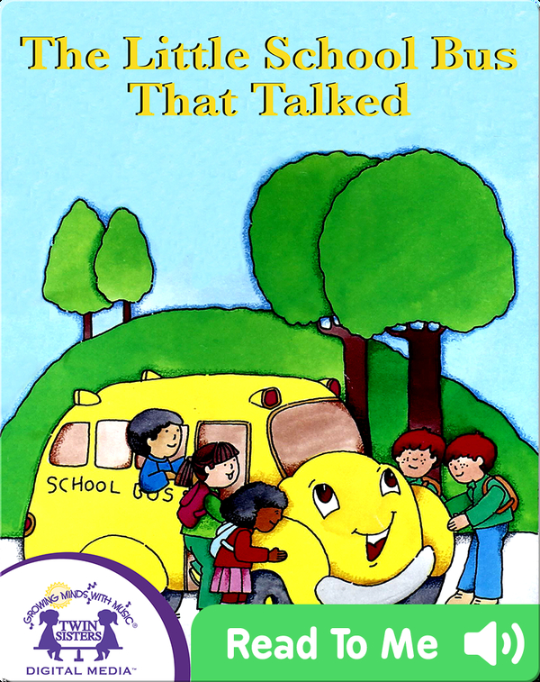 The Little School Bus That Talked