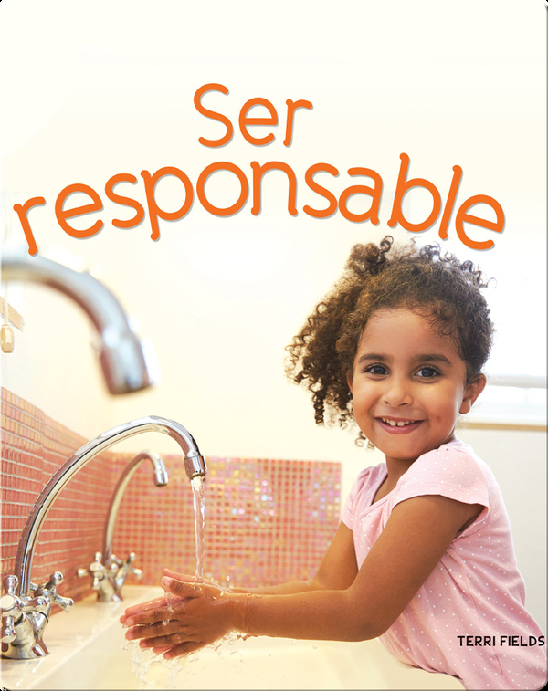 Ser responsable: Being Responsible