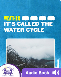 Weather: It's Called The Water Cycle