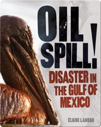 Oil Spill! Disaster in the Gulf of Mexico