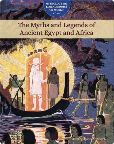 The Myths and Legends of Ancient Egypt and Africa