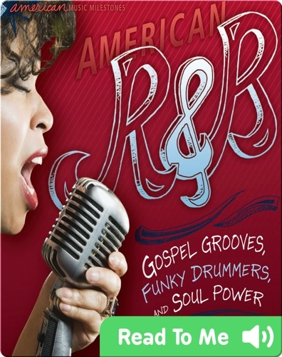 American R&B: Gospel Grooves, Funky Drummers, and Soul Power