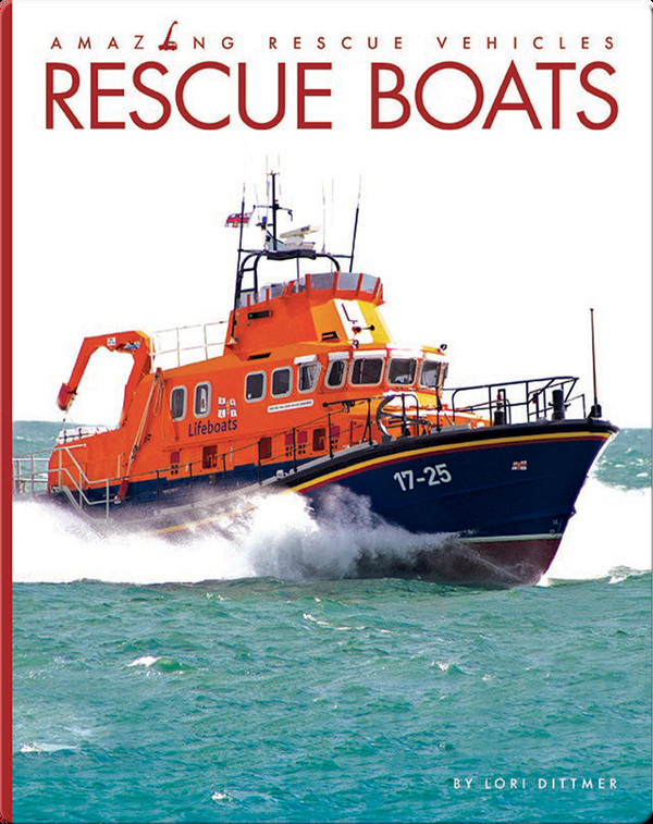 Amazing Rescue Vehicles: Rescue Boats