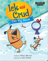Ick and Crud: The Big Snow (Book 7)
