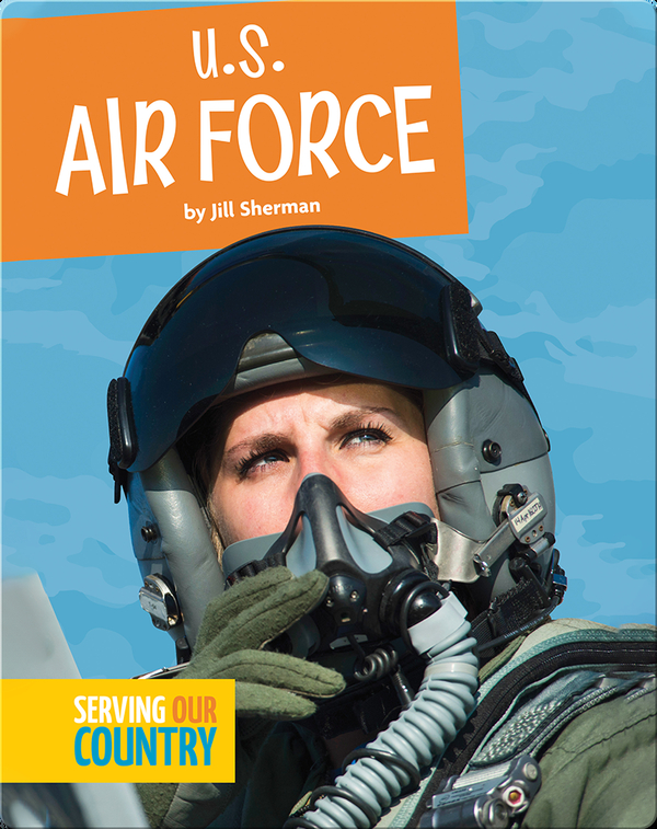 Serving Our Country: U.S. Air Force