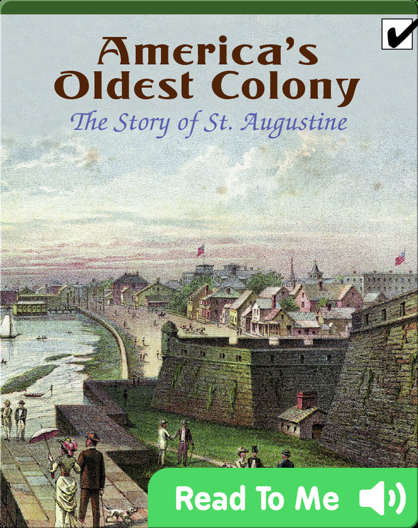 America's Oldest Colony: The Story of St. Augustine