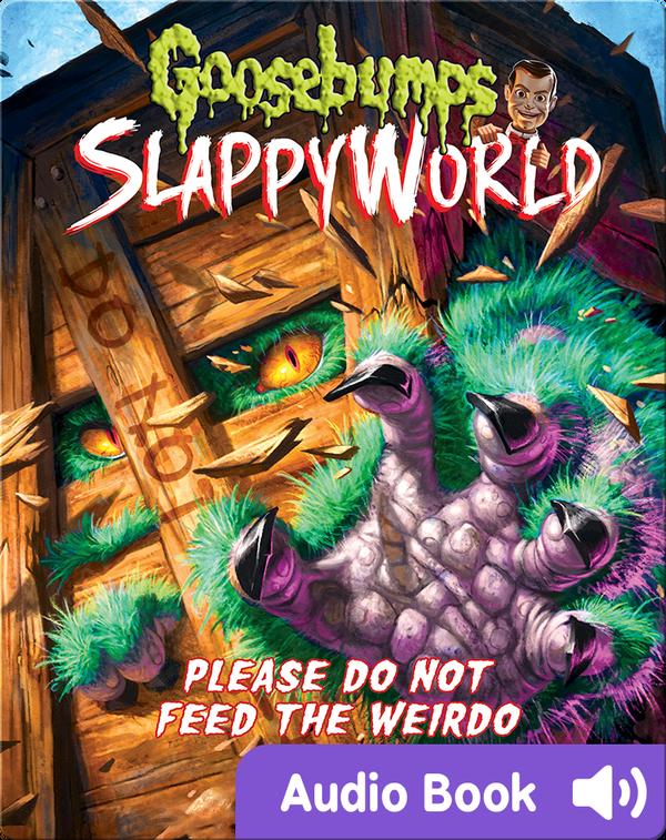Goosebumps SlappyWorld #4:  Please Do Not Feed the Weirdo