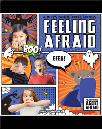 A Kid's Guide to Feelings: Feeling Afraid