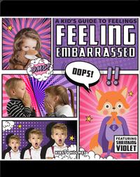 A Kid's Guide to Feelings: Feeling Embarrassed