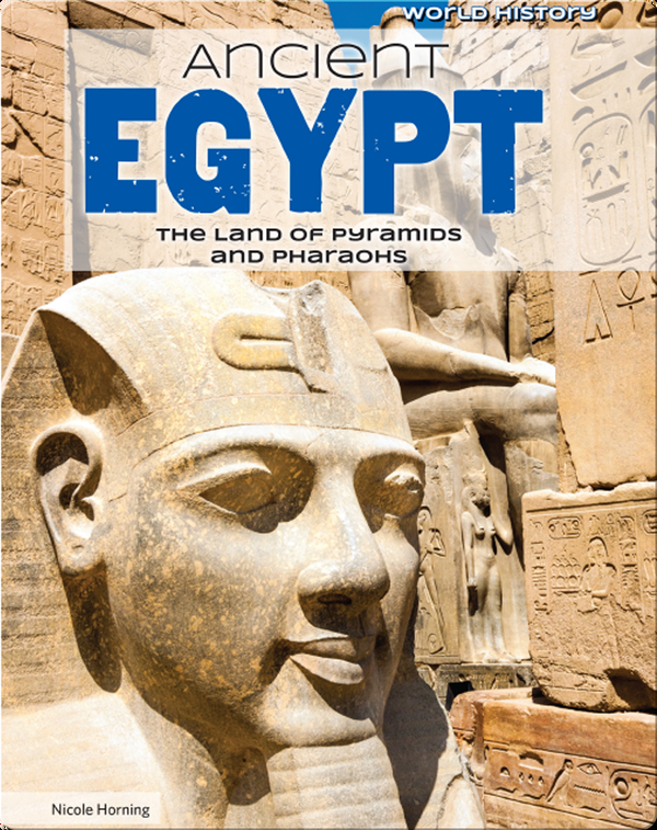 Ancient Egypt: The Land of Pyramids and Pharaohs