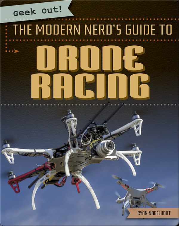 The Modern Nerd's Guide to Drone Racing