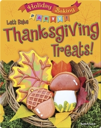 Let's Bake Thanksgiving Treats!