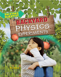 Backyard Physics Experiments