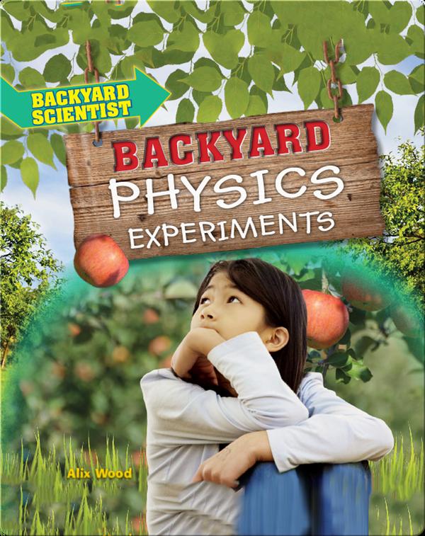 Backyard Physics Experiments