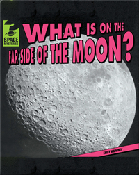 What Is on the Far Side of the Moon?