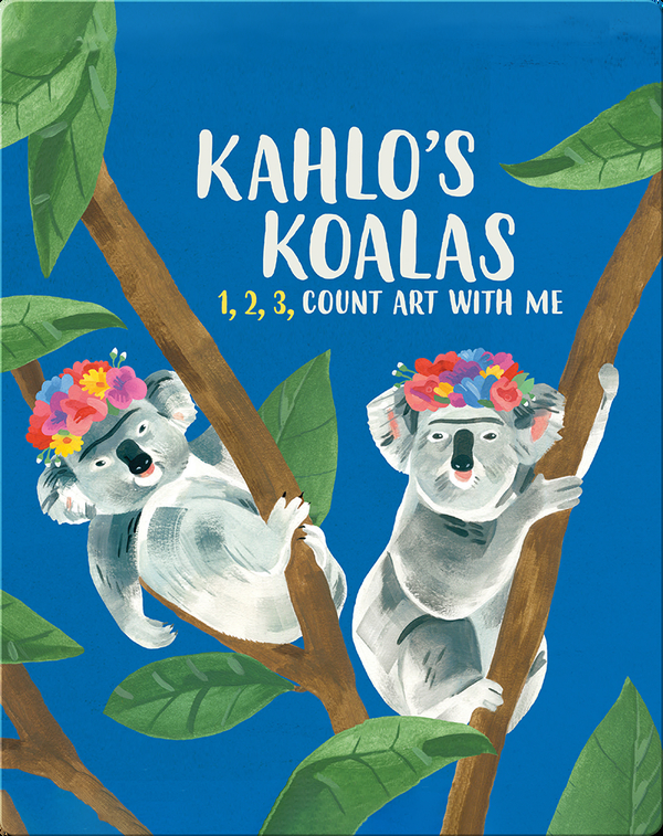 Kahlo's Koalas: 1, 2, 3, Count Art with Me
