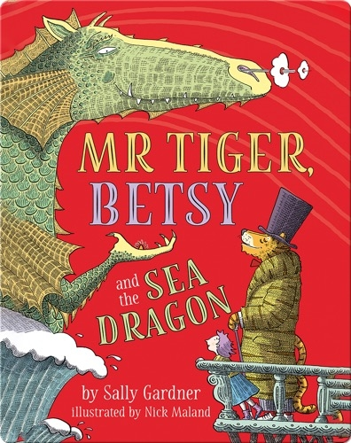 Mr. Tiger, Betsy, and the Sea Dragon