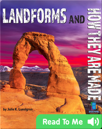 Landforms and How They Are Made