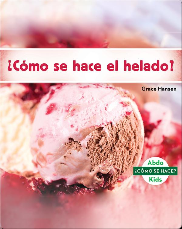 ¿Cómo se hace el helado?