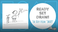 Ready Set Draw: The Boy from Swap!