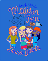 Friends till the End (From the Files of Madison Finn Super Edition)