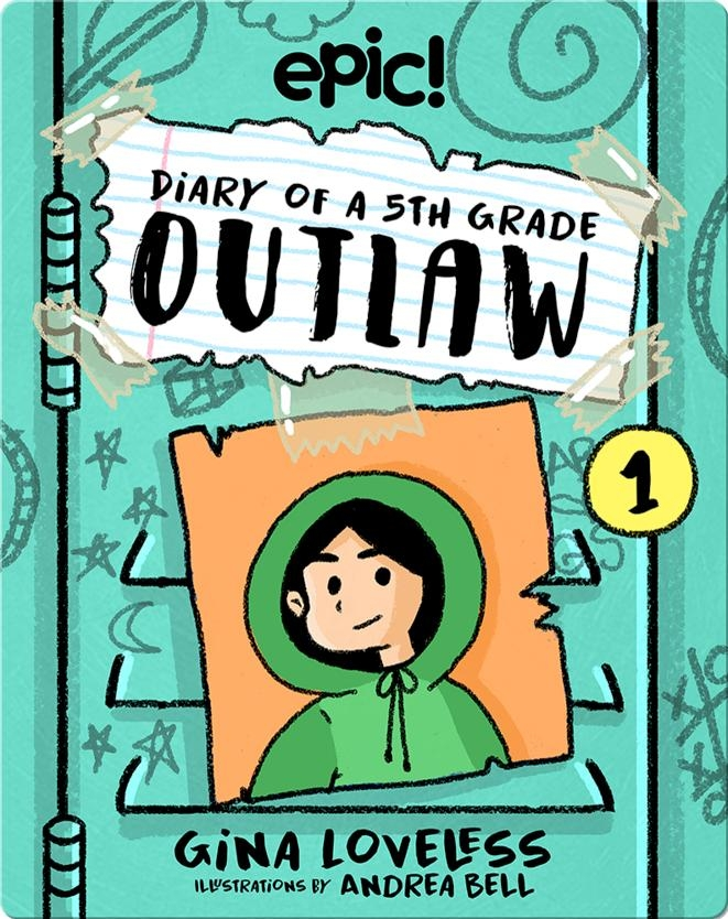Diary of a 5th Grade Outlaw: Book 1