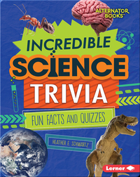 Incredible Science Trivia: Fun Facts and Quizzes