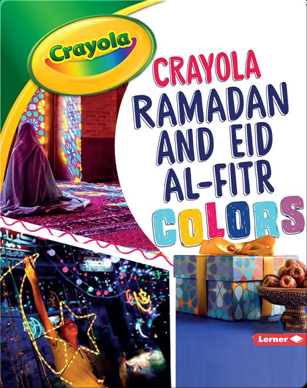 Crayola ®️ Ramadan and Eid al-Fitr Colors
