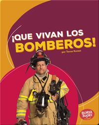 ¡Que vivan los bomberos! (Hooray for Firefighters!)