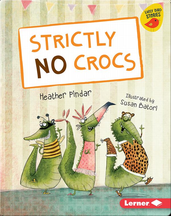 Strictly No Crocs