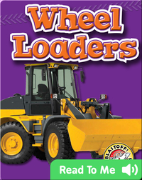 Wheel Loaders: Mighty Machines