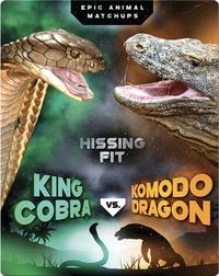 King Cobra vs. Komodo Dragon