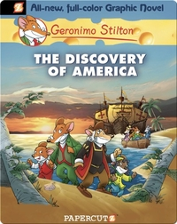 The Discovery of America: Geronimo Stilton Graphic Novel #1