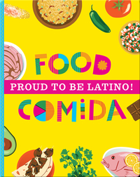 Proud to be Latino!: Food / Comida