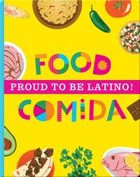Proud to be Latino!: Food / Comida