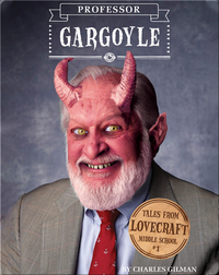 Tales From Lovecraft Middle School Book 1: Professor Gargoyle