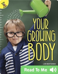 Your Growing Body