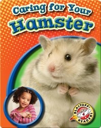 Caring For Your Hamster: Pet Care Library