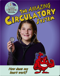 The Amazing Circulatory System