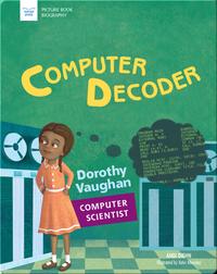 Computer Decoder: Dorothy Vaughan, Computer Scientist