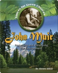 John Muir: Protecting and Preserving the Environment